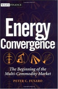 Energy Convergence: The Beginning of the Multi-Commodity Market By Peter C. Fusaro free download