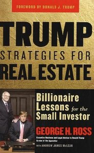 Trump Strategies for Real Estate: Billionaire Lessons for the Small Investor free download