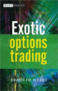 Exotic Options Trading (The Wiley Finance Series) By Frans de Weert free download