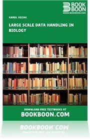 Large Scale Data Handling in Biology free download