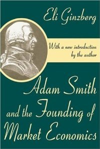 Adam Smith and the Founding of Market Economics free download