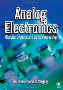 Analog Electronics: Circuits, Systems and Signal Processing free download