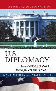 Historical Dictionary of U.S. Diplomacy from World War I through World War II free download