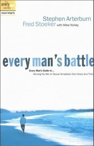 Every Man's Battle: Winning the War on Sexual Temptation One Victory at a Time free download