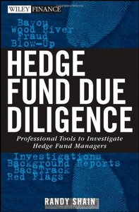 Hedge Fund Due Diligence: Professional Tools to Investigate Hedge Fund Managers (Wiley Finance) By Randy Shain free download