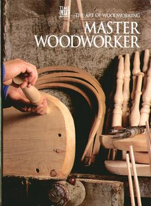 The Art Of Woodworking - Master Woodworker free download