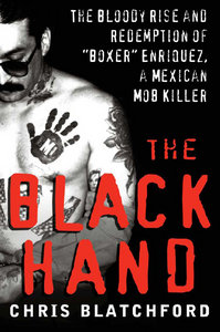 Chris Blatchford - The Black Hand: The Bloody Rise and Redemption of
