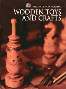 The Art Of Woodworking - Wooden Toys and Crafts free download