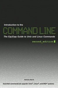 Introduction to the Command Line: The Fat Free Guide to Unix and Linux Commands free download