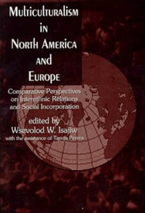 Wsevolod Isajiw, Tanuja Perera - Multiculturalism in North America and Europe free download