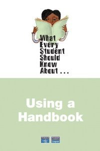 What Every Student Should Know About Using a Handbook free download