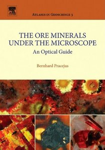 The Ore Minerals Under the Microscope: An Optical Guide free download