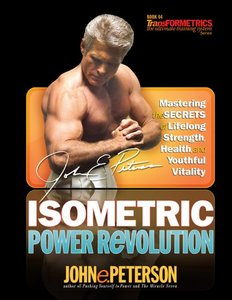Isometric Power Revolution: Mastering the Secrets of Lifelong Strength, Health, and Youthful Vitality free download