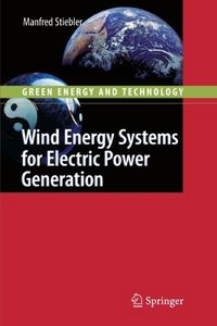 Wind Energy Systems for Electric Power Generation: Green Energy and Technology free download