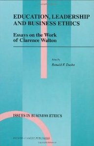 Education, Leadership and Business Ethics - Essays on the Work of Clarence Walton (Issues in Business Ethics) free download