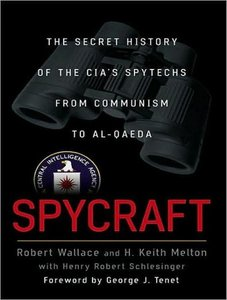 Spycraft: The Secret History of the CIA's Spytechs from Communism to Al-Qaeda free download