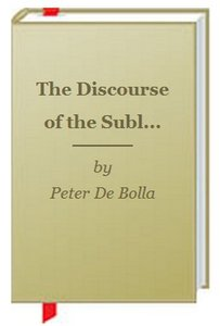 The Discourse of the Sublime: Readings in History, Aesthetics and the Subject free download