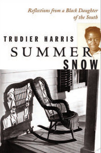 Trudier Harris - Summer Snow: Reflections from a Black Daughter of the South free download