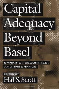 Capital Adequacy beyond Basel: Banking, Securities, and Insurance free download