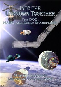 Into the Unknown Together: The Dod, NASA, and Early Spaceflight free download