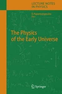 The Physics of the Early Universe (Lecture Notes in Physics) free download