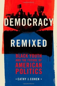 Democracy Remixed: Black Youth and the Future of American Politics free download