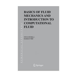 Basics of Fluid Mechanics and Introduction to Computational Fluid Dynamics (Numerical Methods and Algorithms) free download