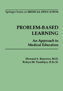 Howard S. Barrows, Robyn M. Tamblyn - Problem-Based Learning: An Approach to Medical Education free download