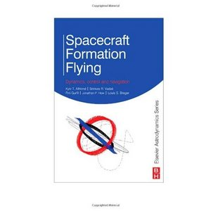 Spacecraft Formation Flying: Dynamics, control and navigation free download