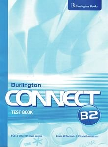 Burlington Connect B2 ?Test Book ?FCE and other B2-level exams (2010) free download