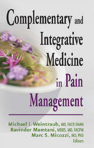 Michael I. Weintraub, Ravinder Mamtani, Marc S. Micozzi - Complementary and Integrative Medicine in Pain Management free download