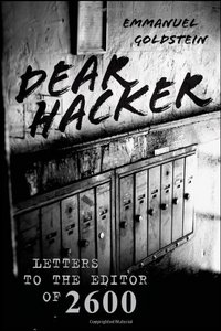 Dear Hacker: Letters to the Editor of 2600 free download