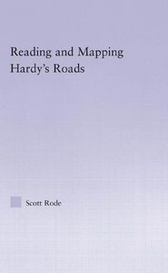 Reading and Mapping Hardy's Roads (Studies in Major Literary Authors) free download