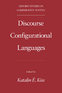 Katalin E. Kiss - Discourse Configurational Languages free download