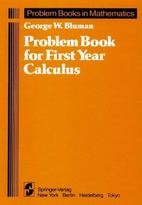 Problem book for first year calculus bluman