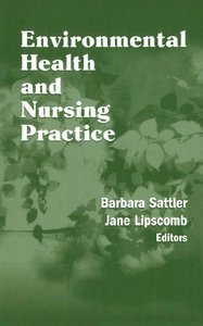 Barbara Sattler, Jane Lipscomb - Environmental Health and Nursing Practice free download
