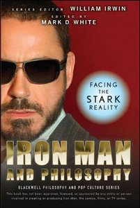 Iron Man and Philosophy: Facing the Stark Reality free download