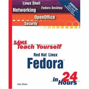 Sams Teach Yourself Red Hat Linux Fedora in 24 Hours free download