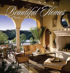 Beautiful Homes of Texas: A Collection of the Finest Designers in Texas free download