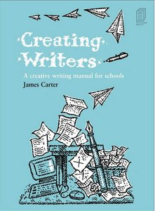 Creating Writers: A Creative Writing Manual for Schools free download