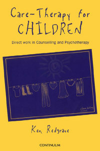 Ken Redgrave - Care-Therapy for Children: Applications in Counselling and Psychotherapy free download