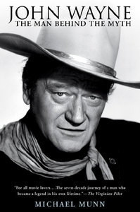 Michael Munn - John Wayne: The Man Behind the Myth free download