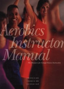 Aerobics Instructor Manual: The Resource for Fitness Professionals free download