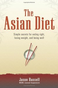 The Asian Diet: Simple Secrets for Eating Right, Losing Weight, and Being Well free download