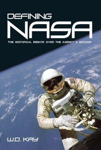 Defining NASA The Historical Debate Over The Agency's Mission free download