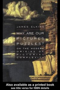 Why Are Our Pictures Puzzles?: On the Modern Origins of Pictorial Complexity free download