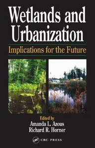 Wetlands and Urbanization: Implications for the Future free download
