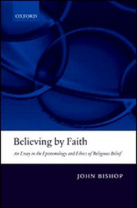 Believing by Faith: An Essay in the Epistemology and Ethics of Religious Belief free download