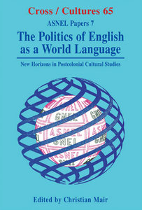 Christian Mair - The Politics of English as a World Language: New Horizons in Postcolonial Cultural Studies free download