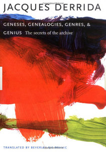 Jacques Derrida - Geneses, Genealogies, Genres, and Genius: The Secrets of the Archive free download